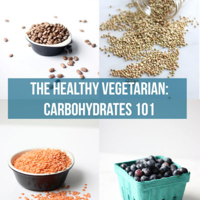 The Healthy Vegetarian: Carbohydrates 101
