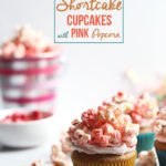 Strawberry Shortcake Cupcakes with Popcorn | Dietitian Debbie Dishes
