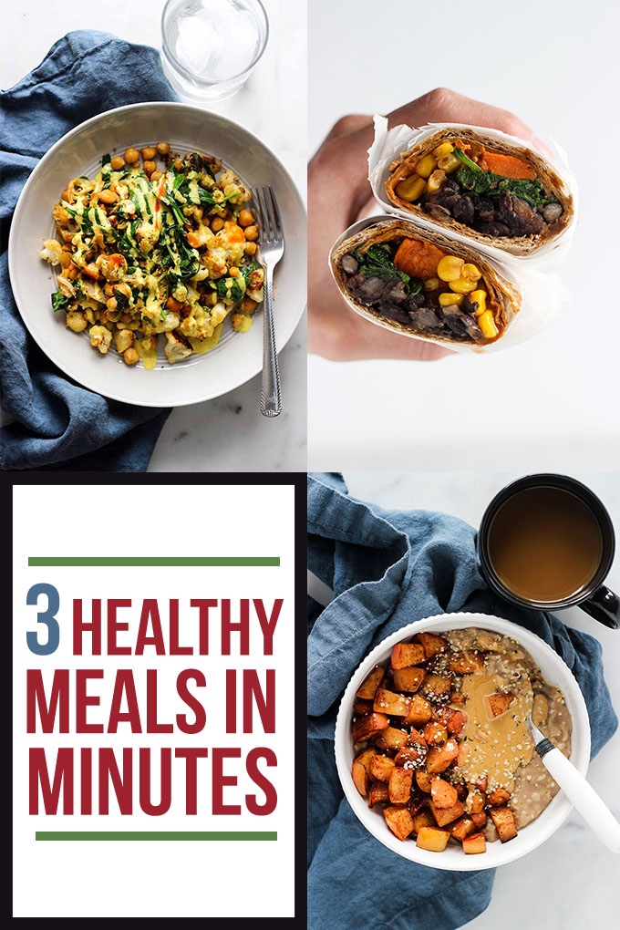 3 Healthy Meals in Minutes